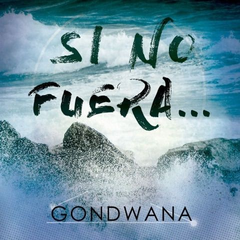 Gondwana Si No Fuera (single Cover)